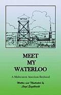 Meet My Waterloo: A Midwestern American Boyhood