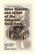 Mine Owners and Mines of the Colorado Gold Rush