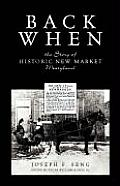 Back When: The Story of Historic New Market Maryland