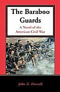 The Baraboo Guards, a Novel of the American Civil War