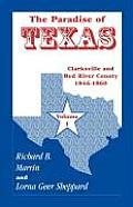 The Paradise of Texas, Volume 1: Clarksville and Red River County, 1846-1860