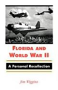 Florida and World War II: A Personal Recollection