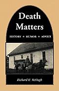 Death Matters: History - Humor - Advice