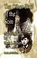 The Other Side of the Coin. Autobiography, Revised Edition