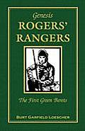 The History of Rogers' Rangers: Rogers' Rangers, the First Green Berets