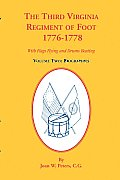 The Third Virginia Regiment of the Foot, 1776-1778, Biographies, Volume Two. with Flags Flying and Drums Beating