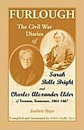 Furlough: The Civil War Diaries of Sarah Belle Bright and Charles Alexander Elder of Trenton, Tennessee 1861-1867