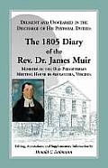 Diligent and Unwearied in the Discharge of His Pastoral Duties: The 1805 Diary of the REV. Dr. James Muir, Minister of the Old Presbyterian Meeting Ho