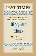 Past Times: Obituaries, Marriages and Other Selected Articles from the Maryville Times, Maryville, Tennessee, Volume III, 1896-189