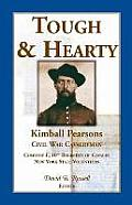Tough & Hearty, Kimball Pearsons, Civil War Cavalryman, Co. L, 10th Regiment of Cavalry, New York State Volunteers