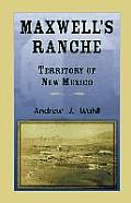 Maxwell's Ranche, Territory of New Mexico