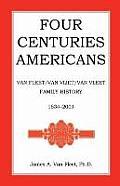Four Centuries Americans: Van Fleet/Van Vliet/Van Vleet Family History, 1634-2001