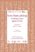 Hymns Prayers & Songs An Anthology of Ancient Egyptian Lyric Poetry