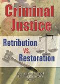 Criminal Justice: Retribution vs. Restoration