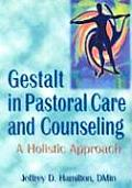 Gestalt in Pastoral Care and Counseling