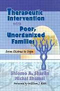 Therapeutic Intervention with Poor, Unorganized Families: From Distress to Hope