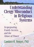 Understanding Clergy Misconduct in Religious Systems: Scapegoating, Family Secrets, and the Abuse of Power