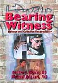 Bearing Witness Violence & Collective
