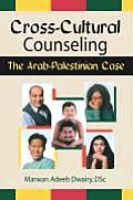 Cross-Cultural Counseling: The Arab-Palestinian Case