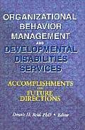 Organizational Behavior Management and Developmental Disabilities Services