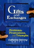 Gifts and exchanges; problems, frustrations, ...and triumphs