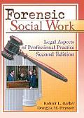 Forensic Social Work Legal Aspects of Professional Practice Second Edition
