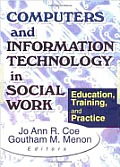 Computers and Information Technology in Social Work