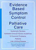 Evidence Based Symptom Control in Palliative Care: Systemic Reviews and Validated Clinical Practice Guidelines for 15 Common Problems in Patients with