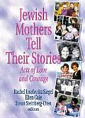 Jewish Mothers Tell Their Stories