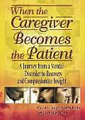 When the Caregiver Becomes the Patient