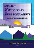 Shelter and Service Issues for Aging Populations: International Perspectives