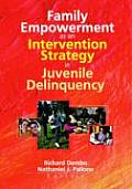 Family Empowerment as an Intervention Strategy in Juvenile Delinquency