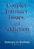 Couples, Intimacy Issues and Addiction