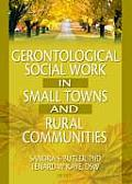 Gerontological Social Work in Small Towns and Rural Communities