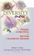 Diversity Now: People, Collections, and Services in Academic Libraries