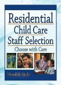 Residential Child Care Staff Selection