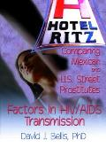 Hotel Ritz Comparing Mexican and U.S. Street Prostitutes: Factors in HIV/AIDS Transmission