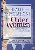 Health Expectations for Older Women: International Perspectives