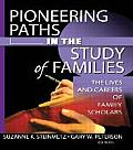 Pioneering paths in the study of families; the lives and careers of family scholars