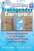 Transgender Emergence Therapeutic Guidelines for Working with Gender Variant People & Their Families