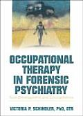 Occupational Therapy in Forensic Psychiatry: Role Development and Schizophrenia