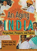 An Aging India: Perspectives, Prospects, and Policies