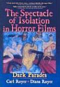 Spectacle of Isolation in Horror Films Dark Parades