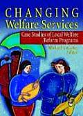 Changing Welfare Services: Case Studies of Local Welfare Reform Programs