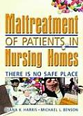 Maltreatment of Patients in Nursing Homes There Is No Safe Place