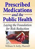 Prescribed Medications and the Public Health: Laying the Foundation for Risk Reductions