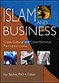 Islam and Business: Cross-Cultural and Cross-National Perspectives