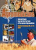 Agromedicine; selected papers from the first ten years of The journal of agromedicine