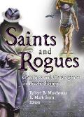 Saints and Rogues: Conflicts and Convergence in Psychotherapy