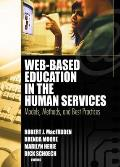 Web Based Education in the Human Services Models Methods & Best Practices